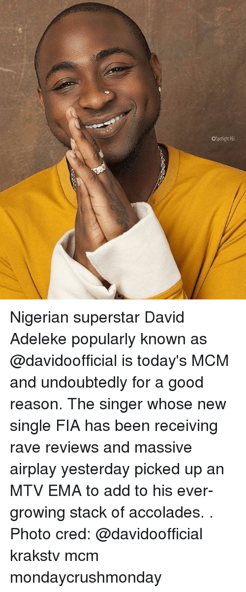 accolades: Nigerian superstar David Adeleke popularly known as @davidoofficial is today's MCM and undoubtedly for a good reason. The singer whose new single FIA has been receiving rave reviews and massive airplay yesterday picked up an MTV EMA to add to his ever-growing stack of accolades. . Photo cred: @davidoofficial krakstv mcm mondaycrushmonday