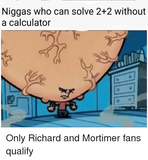 Niggas Who Can Solve 22 Without A Calculator Calculator Meme On