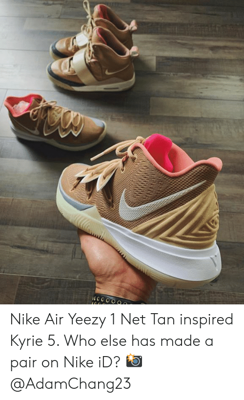 the latest 0a3b8 065cb Nike Air Yeezy 1 Net Tan Inspired Kyrie 5 Who Else Has Made a Pair ...