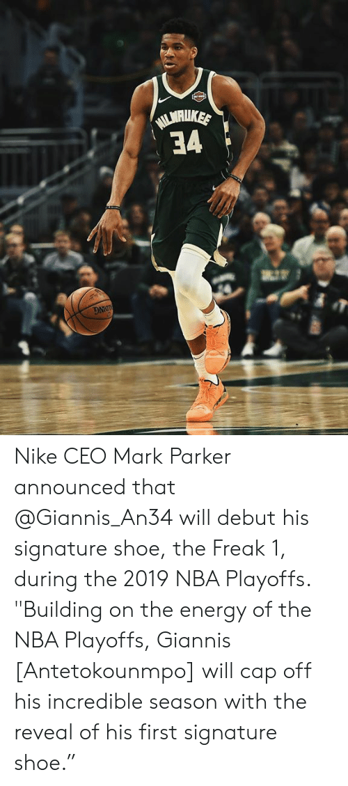 """Energy, Nba, and Nike: Nike CEO Mark Parker announced that @Giannis_An34 will debut his signature shoe, the Freak 1, during the 2019 NBA Playoffs. """"Building on the energy of the NBA Playoffs, Giannis [Antetokounmpo] will cap off his incredible season with the reveal of his first signature shoe."""""""