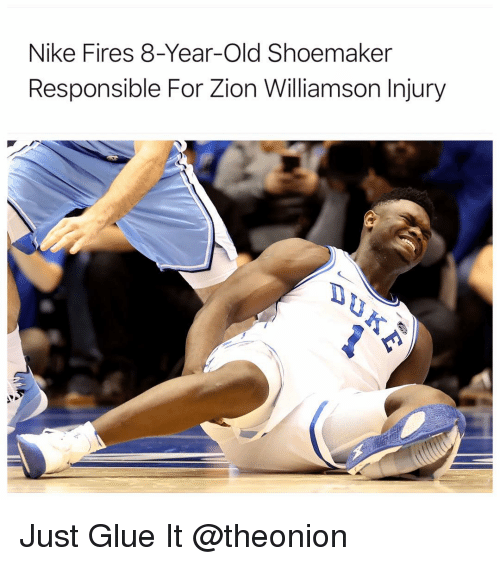 Nike, Sports, and Old: Nike Fires 8-Year-Old Shoemaker  Responsible For Zion Williamson Injury Just Glue It @theonion
