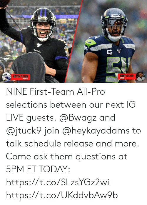 Schedule: NINE First-Team All-Pro selections between our next IG LIVE guests.  @Bwagz and @jtuck9 join @heykayadams to talk schedule release and more.  Come ask them questions at 5PM ET TODAY: https://t.co/SLzsYGz2wi https://t.co/UKddvbAw9b
