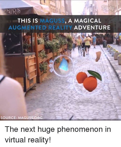 augment: NIRO  MAGUS  A MAGICAL  THIS IS  AUGMENTED REALITY ADVENTURE  SOURCE:  MAGUSS ORG The next huge phenomenon in virtual reality!
