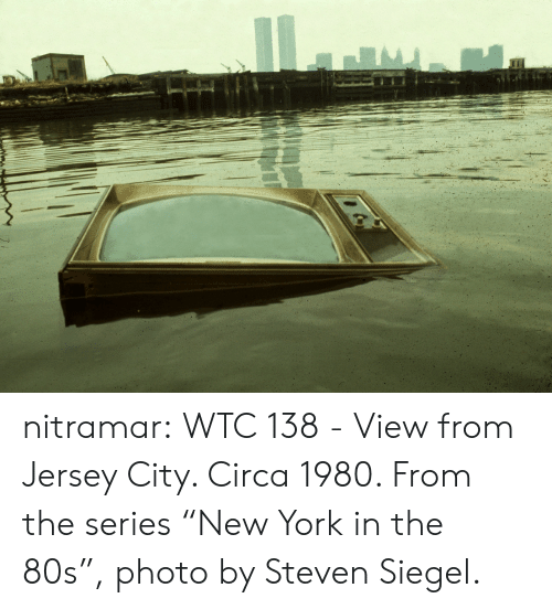 """80s, New York, and Tumblr: nitramar:  WTC 138 -View from Jersey City. Circa 1980. From the series""""New York in the 80s"""", photo by Steven Siegel."""