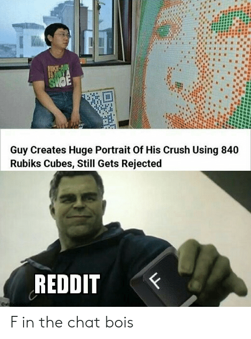 cubes: NKE-AIR  IS NOTA  SHOE  Guy Creates Huge Portrait Of His Crush Using 840  Rubiks Cubes, Still Gets Rejected  REDDIT  F  eat  LL F in the chat bois