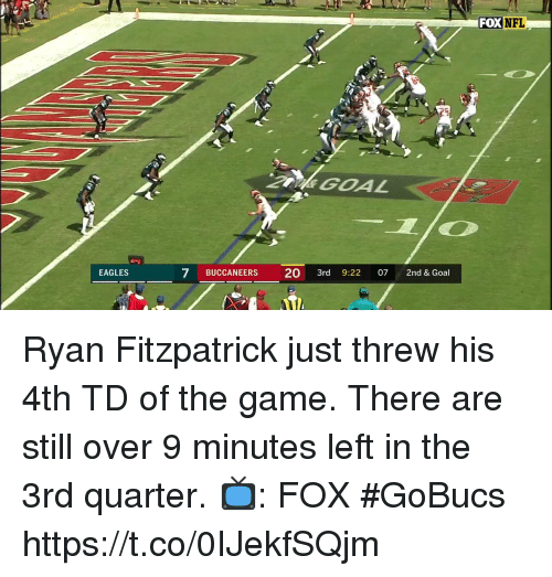 Philadelphia Eagles, Memes, and Nfl: nL  FOX NFL  EAGLES  7 BUCCANEERS 20 3rd 9:22 07 2nd & Goal Ryan Fitzpatrick just threw his 4th TD of the game.  There are still over 9 minutes left in the 3rd quarter.  📺: FOX #GoBucs https://t.co/0IJekfSQjm