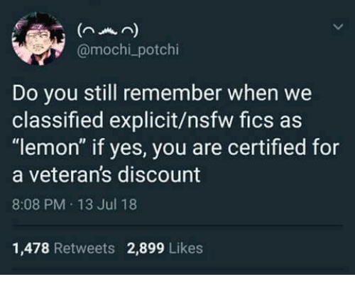 """mochi: nmn)  @mochi_potchi  Do you still remember when we  classified explicit/nsfw fics as  """"lemon"""" if yes, you are certified for  a veteran's discount  8:08 PM 13 Jul 18  1,478 Retweets 2,899 Likes"""