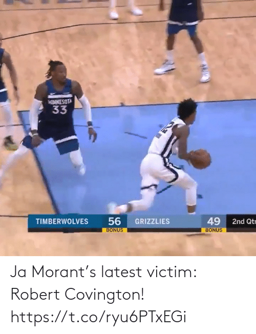 Bonus: NNESOTA  33  56  BONUS  49  TIMBERWOLVES  GRIZZLIES  2nd Qtr  BONUS Ja Morant's latest victim: Robert Covington!  https://t.co/ryu6PTxEGi