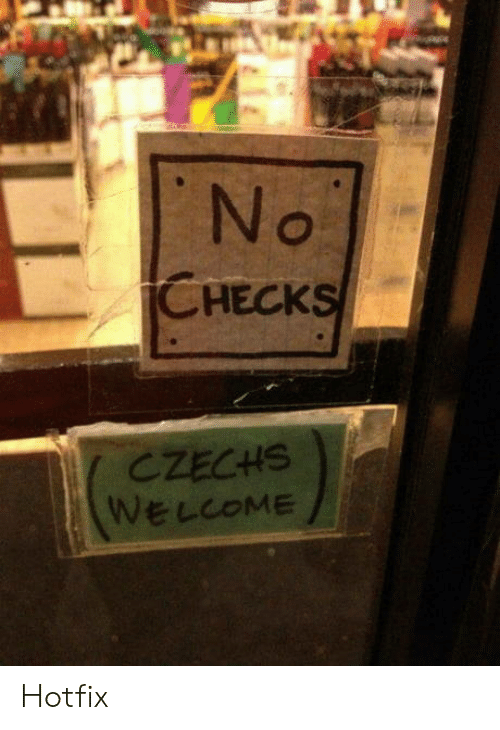 Checks: No  CHECKS  CZECHS  WELCOME Hotfix