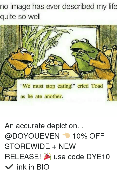 "Toade: no image has ever described my life  quite so well  We must stop eating!"" cried Toad  as he ate another An accurate depiction. . @DOYOUEVEN 👈🏼 10% OFF STOREWIDE + NEW RELEASE! 🎉 use code DYE10 ✔️ link in BIO"