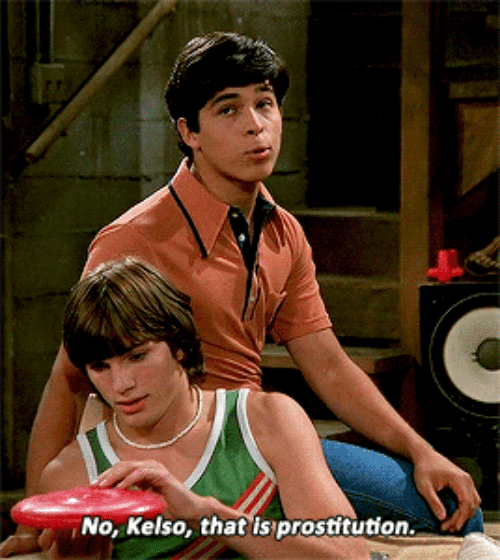 Prostitution, Kelso, and  No: No, Kelso, that is prostitution