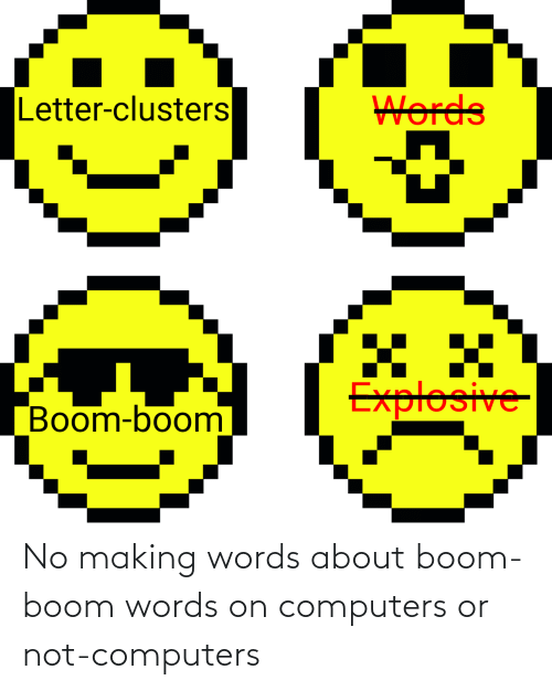 Computers: No making words about boom-boom words on computers or not-computers