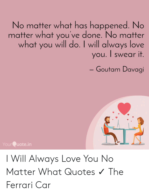 No Matter What Has Happened No Matter What You\'ve Done No ...
