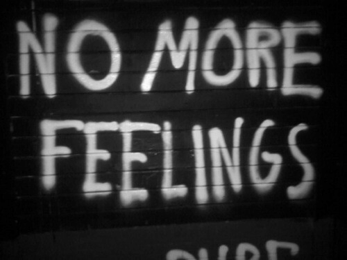 More, Feelings, and  No: NO MORE  FEELINGS
