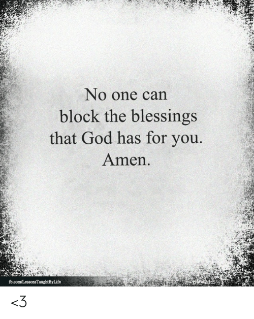God, Memes, and Blessings: No one can  block the blessings  that God has for you  Amen. <3