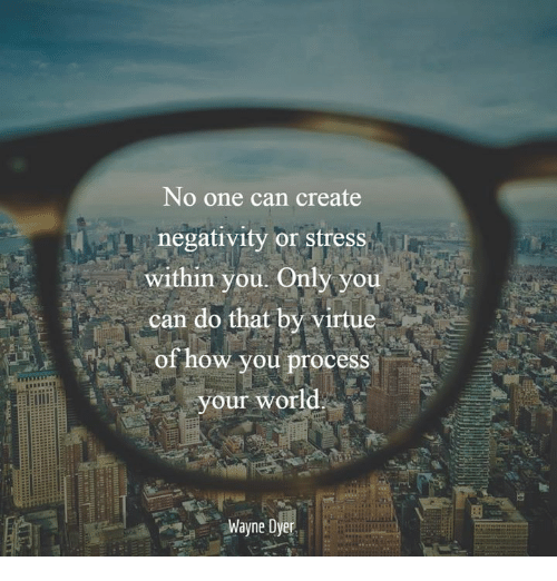 No One Can Create Negativity Or Stress Within You Only You Can Do