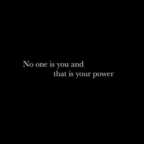 Power, One, and You: No one is you and  that is your power