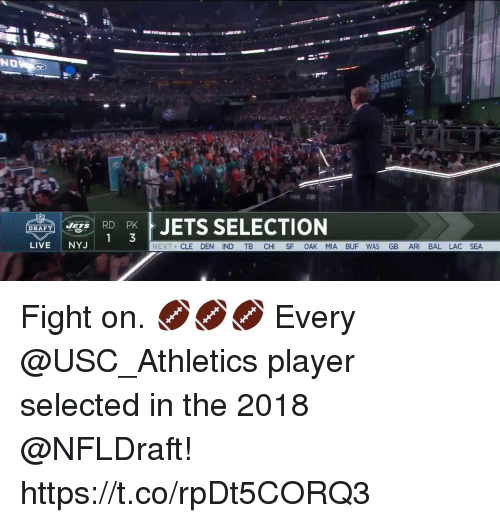 usc athletics: NO  RD PK JETS SELECTION  JETS  DRAFT  LIVENYJ  NEXT CLE DEN IND TB CHI SF OAK MIA BUF WAS GB ARI BAL LAC SEA Fight on. 🏈🏈🏈  Every @USC_Athletics player selected in the 2018 @NFLDraft! https://t.co/rpDt5CORQ3
