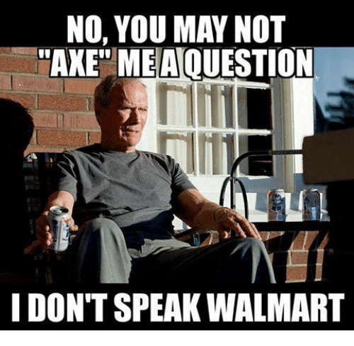 I Dont Speak Walmart