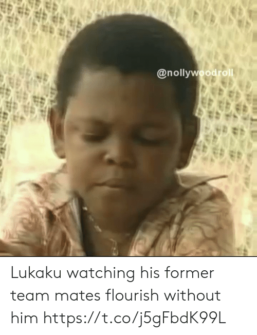 Lukaku: @nollywoodrol Lukaku watching his former team mates flourish without him https://t.co/j5gFbdK99L