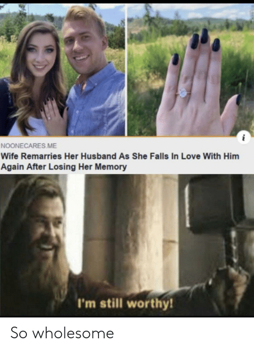 Love, Husband, and Wife: NOONECARES ME  Wife Remarries Her Husband As She Falls In Love With Him  Again After Losing Her Memory  I'm still worthy! So wholesome