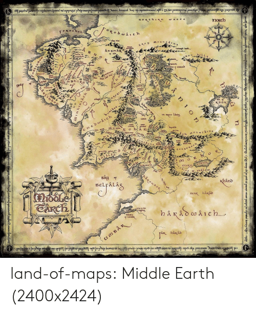 middle earth: noRch  F oxocheL  of old  et che Sh1  isen vet5  m o  nuR  BAy of  BELraLiA  hånd  the  K hakad land-of-maps:  Middle Earth (2400x2424)