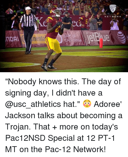 """usc athletics: NORM  N E T W O R K """"Nobody knows this. The day of signing day, I didn't have a @usc_athletics hat."""" 😳 Adoree' Jackson talks about becoming a Trojan. That + more on today's Pac12NSD Special at 12 PT-1 MT on the Pac-12 Network!"""