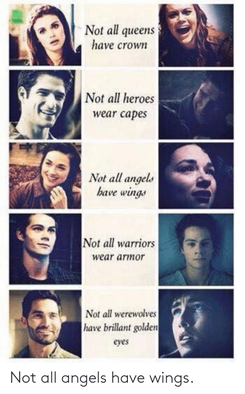 Not All: Not all angels have wings.