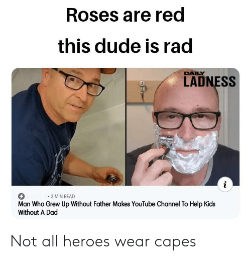 Not All: Not all heroes wear capes