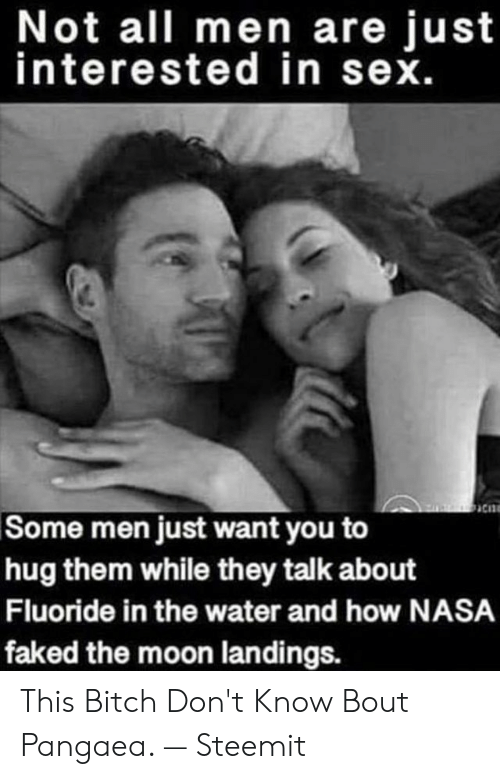 Not All Men Are Just Interested in Sex Some Men Just Want