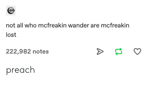Preach, Tumblr, and Lost: not all who mcfreakin wander are mcfreakin  lost  222,982 notes preach