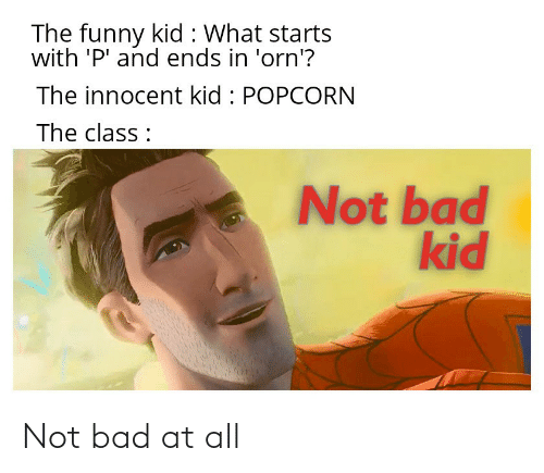 Bad: Not bad at all