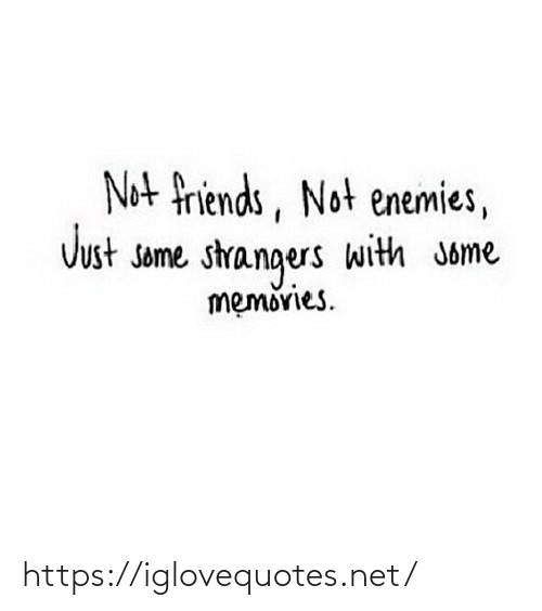 strangers: Not friends, Not enemies,  Just some strangers with Jome  memovies. https://iglovequotes.net/