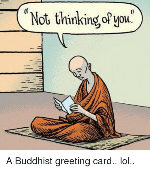 greeting cards: Not thinking A Buddhist greeting card.. lol..
