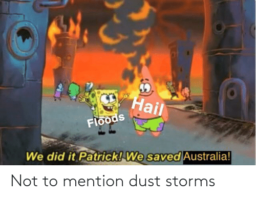 mention: Not to mention dust storms