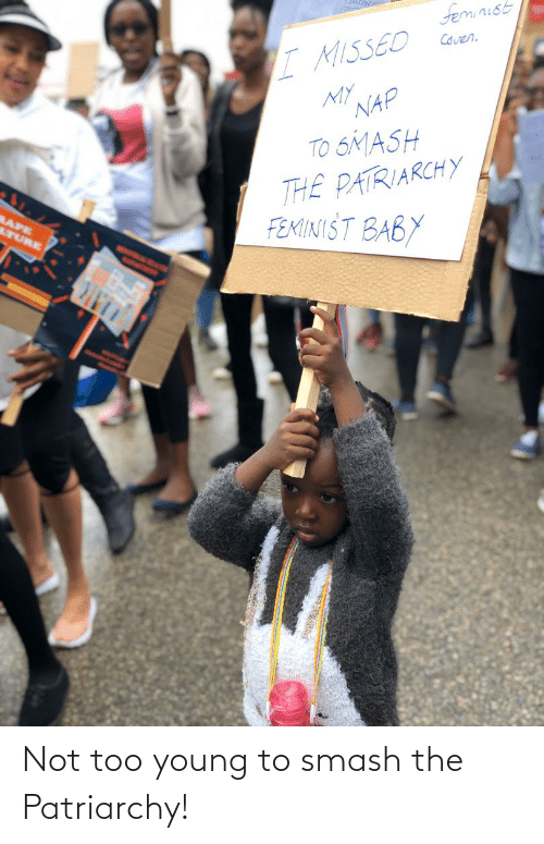 Young: Not too young to smash the Patriarchy!