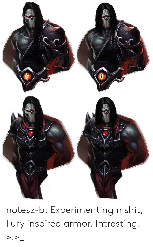 Intresting: notesz-b:  Experimenting n shit, Fury inspired armor. Intresting. >.>_