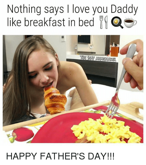 Breakfast In Bed: Nothing says I love you Daddy  like breakfast in bed HAPPY FATHER'S DAY!!!