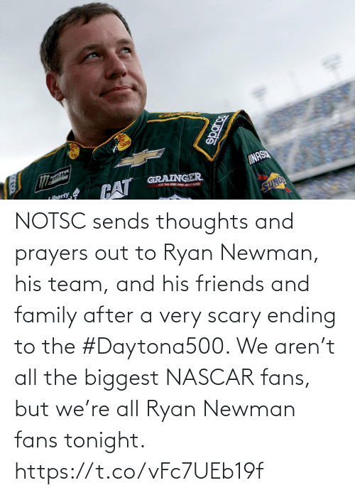 Ending: NOTSC sends thoughts and prayers out to Ryan Newman, his team, and his friends and family after a very scary ending to the #Daytona500.   We aren't all the biggest NASCAR fans, but we're all Ryan Newman fans tonight. https://t.co/vFc7UEb19f