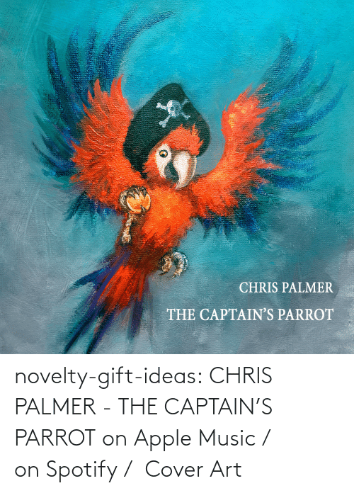 Pirate: novelty-gift-ideas: CHRIS PALMER - THE CAPTAIN'S PARROT on Apple Music /  on Spotify /  Cover Art