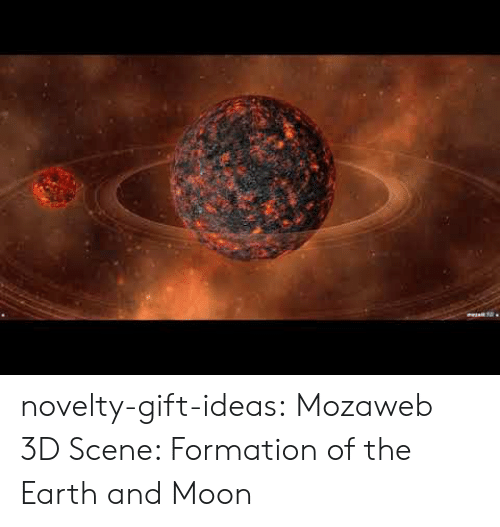 Formation: novelty-gift-ideas:  Mozaweb 3D Scene: Formation of the Earth and Moon