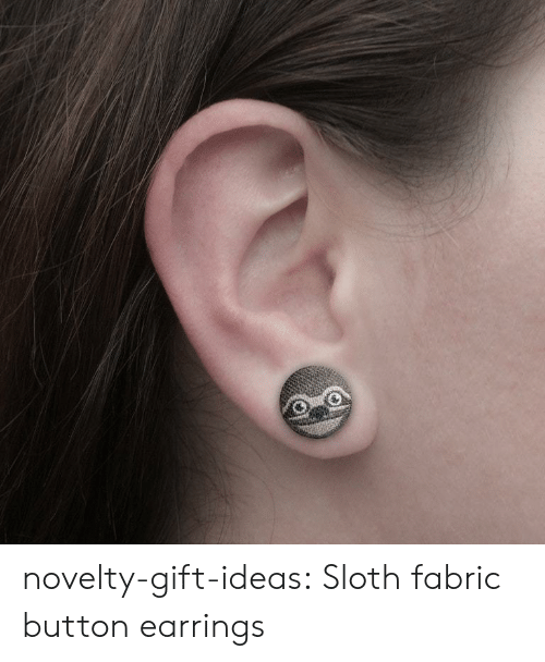 Tumblr, Blog, and Sloth: novelty-gift-ideas:  Sloth fabric button earrings