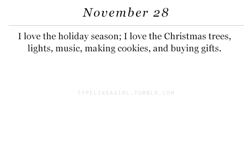 christmas trees: November 28  I love the holiday season; I love the Christmas trees,  lights, music, making cookies, and buying gifts  P E  M B