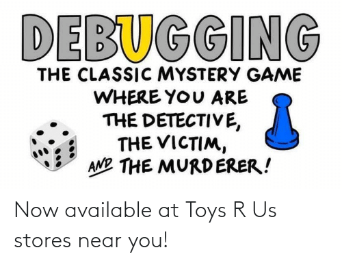 Toys: Now available at Toys R Us stores near you!