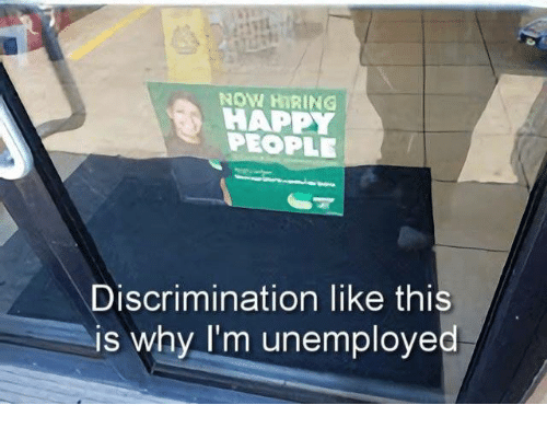 Happ: NOW HIRING  HAPP  PEOPLE  Discrimination like this  is why I'm unemploved