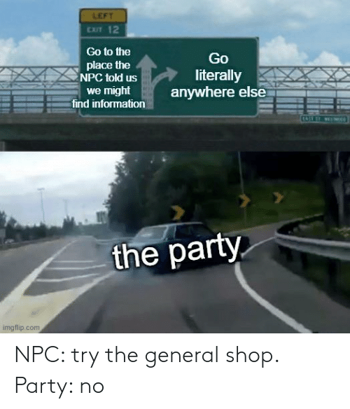 general: NPC: try the general shop. Party: no