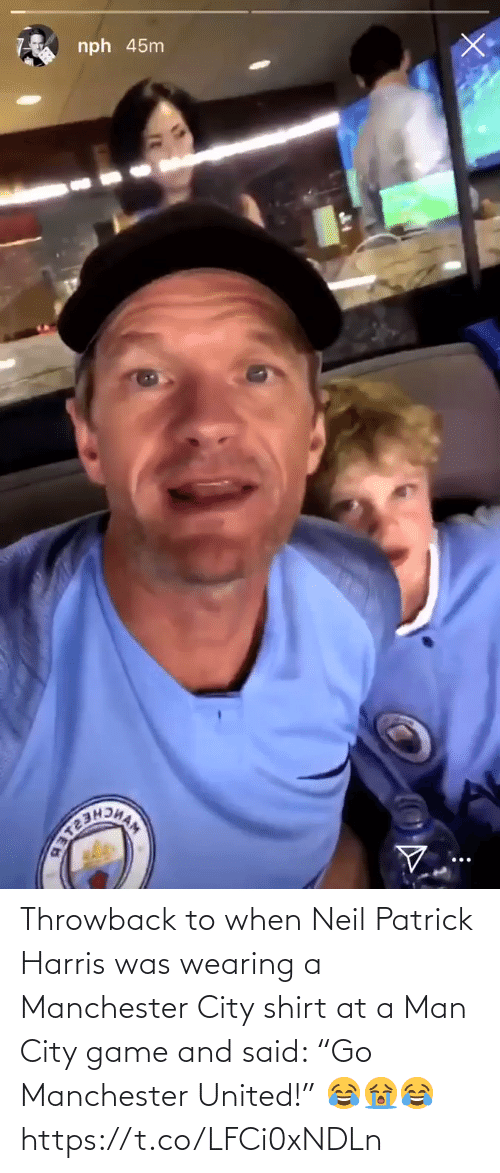 """Soccer, Manchester United, and Game: nph 45nm Throwback to when Neil Patrick Harris was wearing a Manchester City shirt at a Man City game and said:   """"Go Manchester United!"""" 😂😭😂 https://t.co/LFCi0xNDLn"""