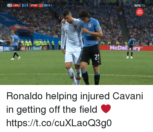 Memes, Ronaldo, and 🤖: nrK TV  Sport  McDell ary  21 Ronaldo helping injured Cavani in getting off the field ❤️ https://t.co/cuXLaoQ3g0
