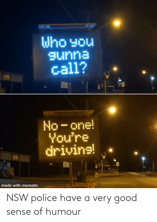 A: NSW police have a very good sense of humour