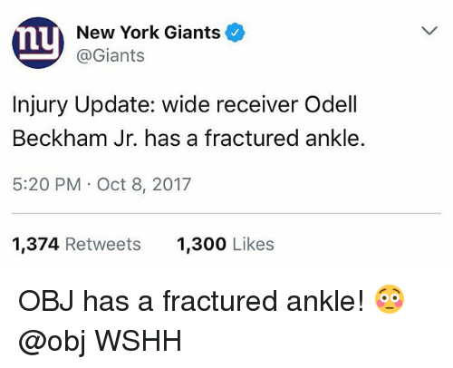 Memes, New York, and New York Giants: nu  New York Giants  @Giants  Injury Update: wide receiver Odell  Beckham Jr. has a fractured ankle.  5:20 PM Oct 8, 2017  1,374 Retweets  1,300 Likes OBJ has a fractured ankle! 😳 @obj WSHH